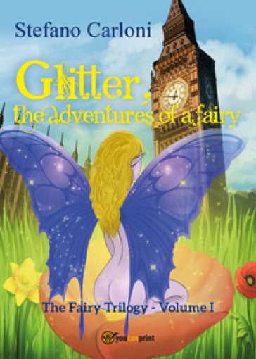 Glitter, the adventures of a fairy. The fairy trilogy. 1.