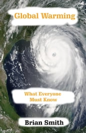 Global Warming: What Everyone Must Know