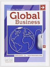 Global business. Competences-CLIL-Terza prova Mock exam-Civiltà. Per gli Ist. tecnici. Con e-book. Con espansione online