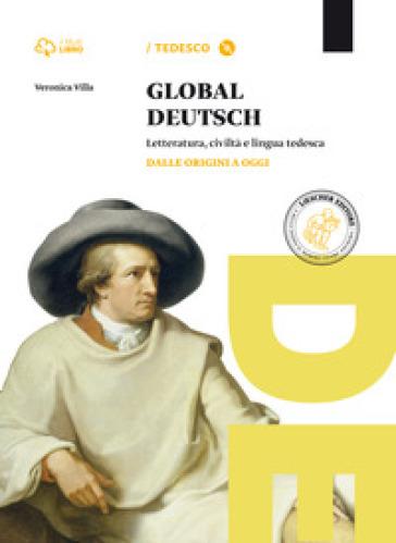 Global deutsch. Per le Scuole superiori. Con CD-ROM. Con e-book. Con espansione online - Veronica Villa  