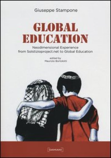 Global education. Neodimensional esperience from Solstizioproject.net to global education. Ediz. italiana e inglese