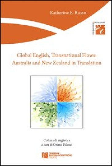 Global english, transnational flows. Australia and New Zealand in translation - Katherine E. Russo  