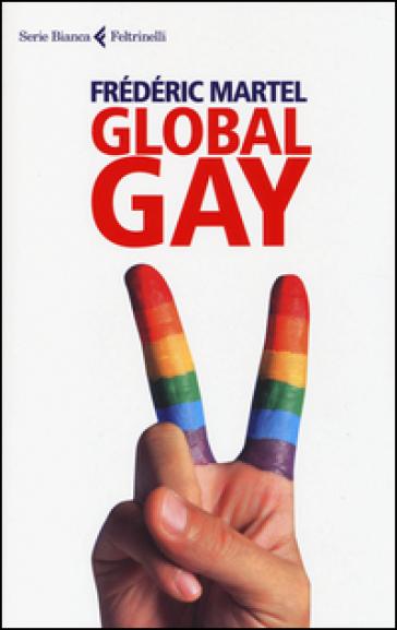 Global gay - Frédéric Martel   Ericsfund.org