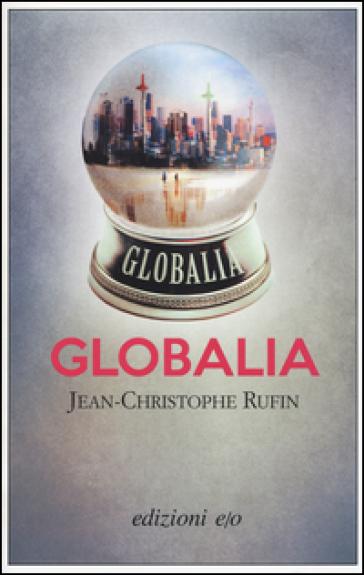 Globalia - Jean-Christophe Rufin   Jonathanterrington.com