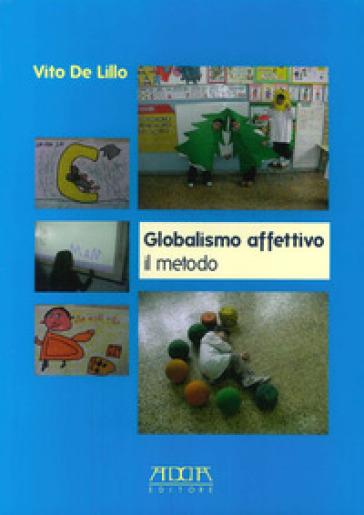 Globalismo affettivo. Il metodo - Vito De Lillo |