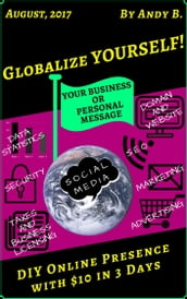 Globalize YOURSELF! DIY Online Presence with $10 in 3 Days