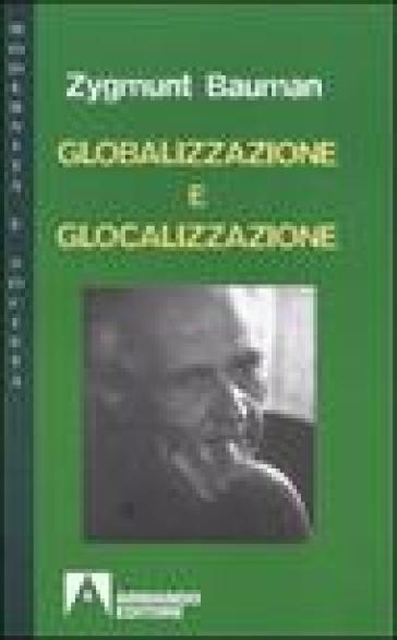 Globalizzazione e glocalizzazione - Zygmunt Bauman   Thecosgala.com