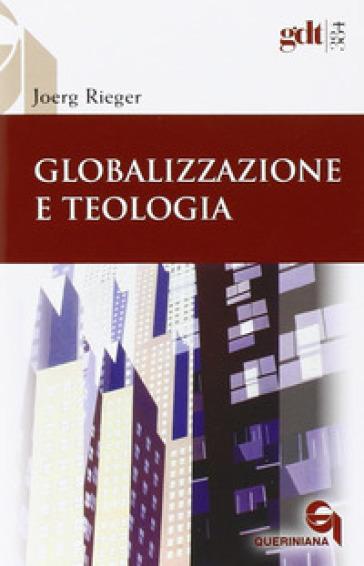 Globalizzazione e teologia - Joerg Rieger |