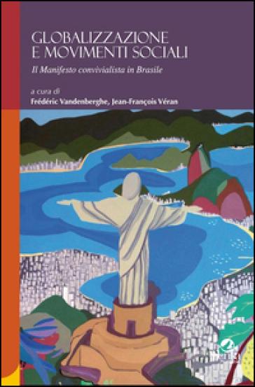 Globalizzazione e movimenti sociali. Il manifesto convivialista in Brasile - F. Vandenberghe | Kritjur.org