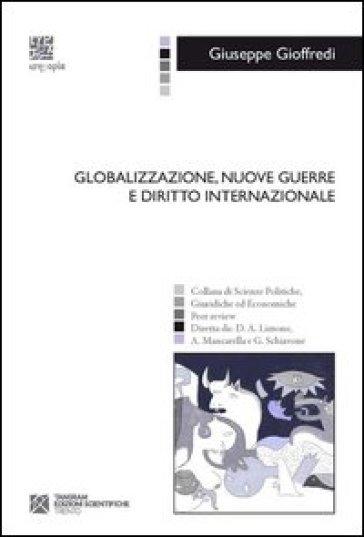 Globalizzazione, nuove guerre e diritto internazionale - Giuseppe Gioffredi   Ericsfund.org