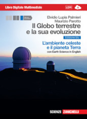 Il Globo terrestre e la sua evoluzione. Con Earth science in english. L