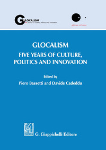 Glocalism. Five years of culture, politics and innovation - P. Bassetti  