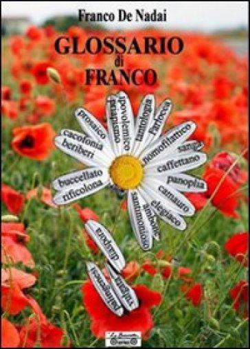 Glossari di Franco - Franco De Nadai |