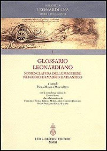 Glossario Leonardiano. Nomenclatura delle macchine nei codici di Madrid e Atlantico - P. Manni |