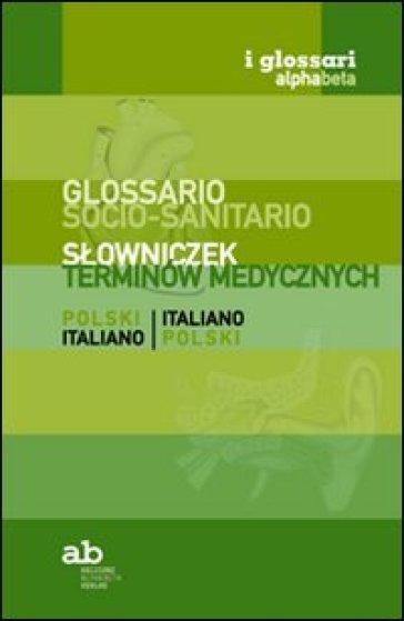 Glossario socio-sanitario. Polacco-italiano, italiano-polacco - T. Colleselli | Rochesterscifianimecon.com