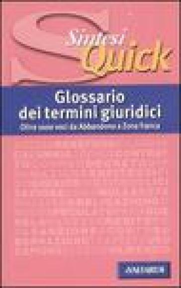 Glossario dei termini giuridici. Oltre 1000 voci da Abbandono a Zona franca - Giorgio Cagnolati | Rochesterscifianimecon.com
