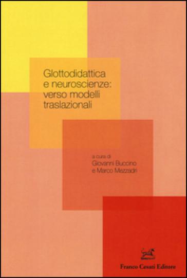 Glottodidattica e neuroscienze: verso modelli traslazionali - G. Buccino |
