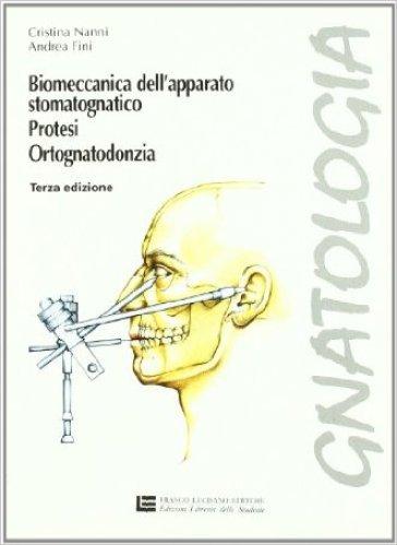 Gnatologia. Per gli Ist. professionali per l'industria e l'artigianato. Con espansione online. 1: Biomeccanica dell'apparato stomatognatico, protesi, ortognatodonzia - Cristina Nanni |