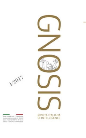 Gnosis. Rivista italiana di Intelligence. Ediz. italiana e inglese (2017). 1.