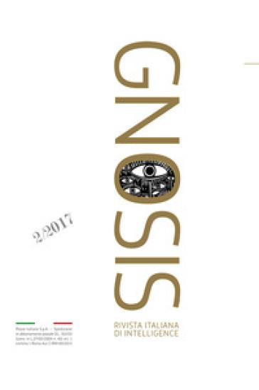 Gnosis. Rivista italiana di Intelligence (2017). Ediz. bilingue. Con Spionaggio (volume II) di M. Ronge. 2.