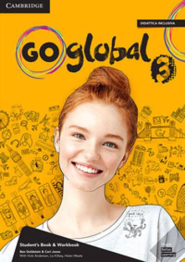 Go global. Student's book/Workbook. Level 3. Per la Scuola media. Con e-book
