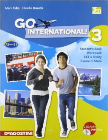 Go international! Student's book-Workbook-Ket e Trinity per l'esame di Stato. Per la Scuola media. Con 2 CD Audio. Con DVD-ROM. Con espansione online. 3.