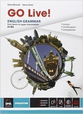 Go live. English grammar from basics to upper intermediate A1-B2. Con e-book. Con espansione online. Per le Scuole superiori