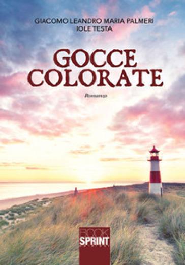 Gocce colorate - Giacomo Leandro Maria Palmeri pdf epub