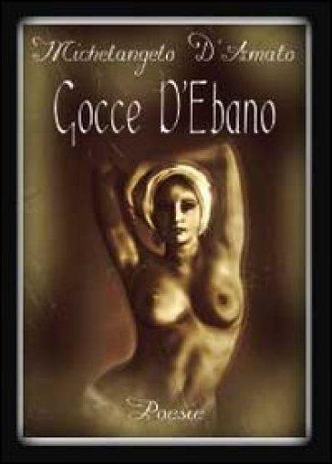 Gocce d'ebano - Michelangelo D'Amato | Kritjur.org