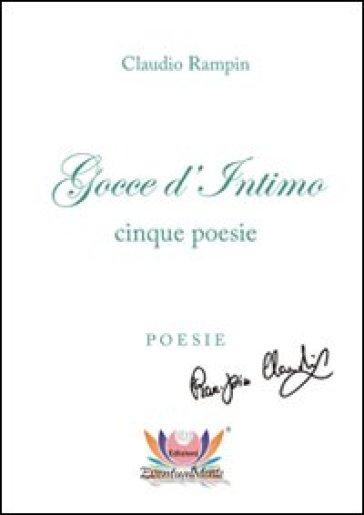 Gocce d'intimo - Claudio Rampin |