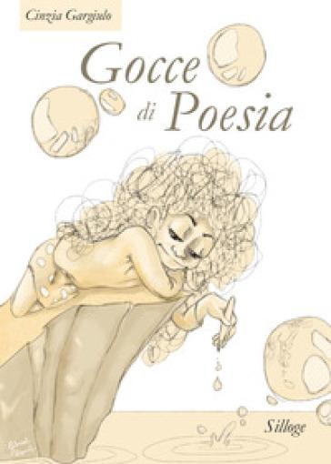 Gocce di poesia - Cinzia Gargiulo |