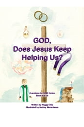 God, Does Jesus Keep Helping Us? Book 9 of 10