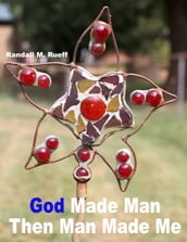 God Made Man Then Man Made Me