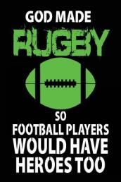 God Made Rugby So Football Players Would Have Heroes Too