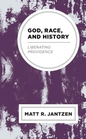 God, Race, and History