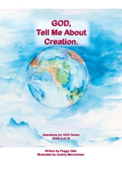 God, Tell Me About Creation Book 3 of 10
