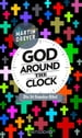 God around the clock