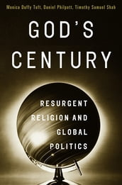 God s Century: Resurgent Religion and Global Politics