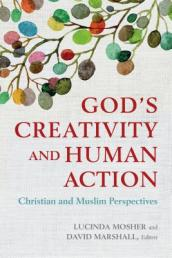 God s Creativity and Human Action