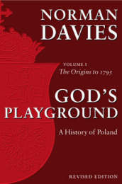 God s Playground A History of Poland