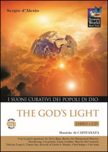 God's light. I suoni curativi dei popoli di Dio. Con CD Audio - Sergio D'Alesio pdf epub