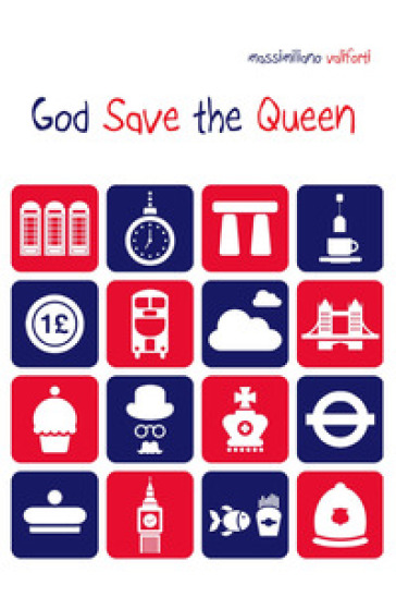 God save the Queen. Ediz. italiana - Massimiliano Valiforti  