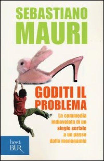 Goditi il problema - Sebastiano Mauri | Kritjur.org