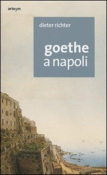 Goethe a Napoli - Dieter Richter |