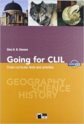 Going for CLIL. Per le Scuole superiori. Con CD Audio