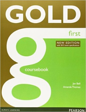 Gold first certificate. New edition. Coursebook. Con espansione online. per le Scuole superiori