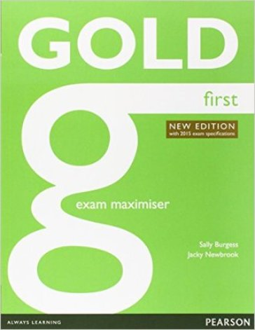 Gold first certificate. New edition. Exam maximiser without key. Con espansione online. Per le Scuole superiori