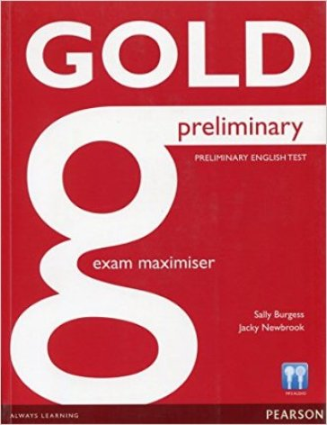 Gold preliminary exam maximiser. No key. Con espansione online. Per le Scuole superiori
