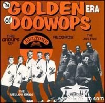 Golden era of doo-wops...