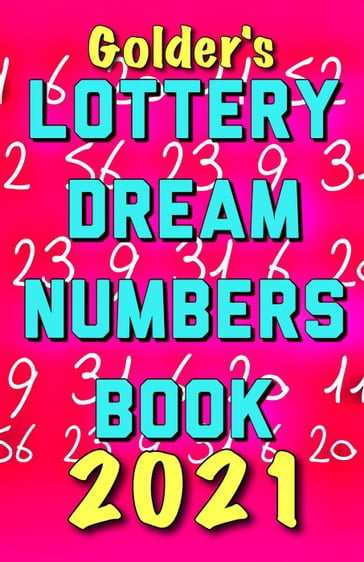 Golder's Lottery Dream Numbers Book 2021